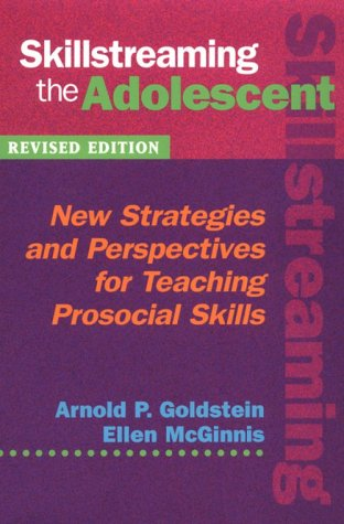 Skillstreaming the Adolescent: New Strategies and Perspectives for Teaching Prosocial Skills