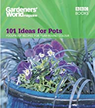 101 Ideas for Pots: Foolproof Recipes for Year-Round Colour (Gardeners' World Magazine)