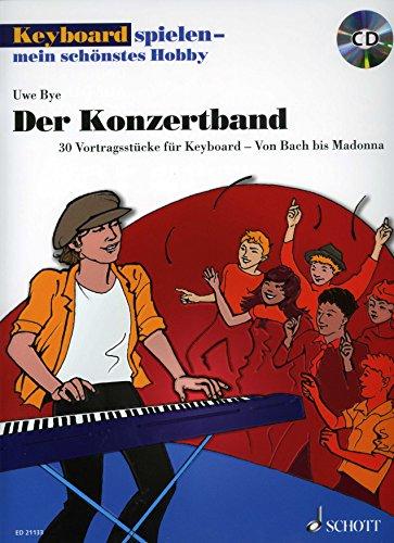 De concertband - gearrangeerd voor keyboard - met CD [noten / Sheetmusic] uit de reeks: keyboard spelen mijn mooiste hobby