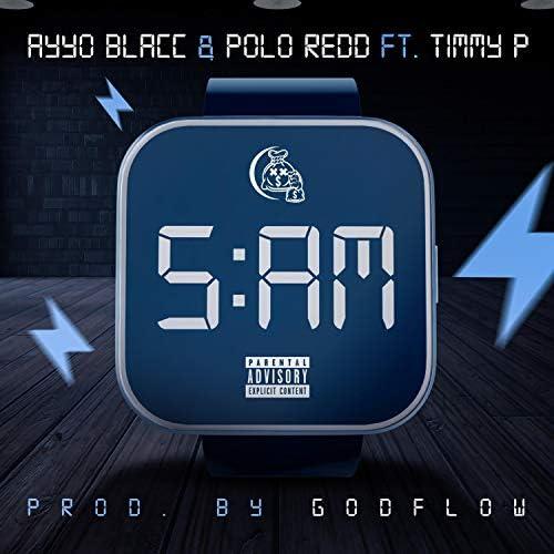 Polo Redd feat. Timmy P & Ayyo Blacc