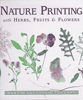 Nature Printing: With Herbs, Fruits & Flowers