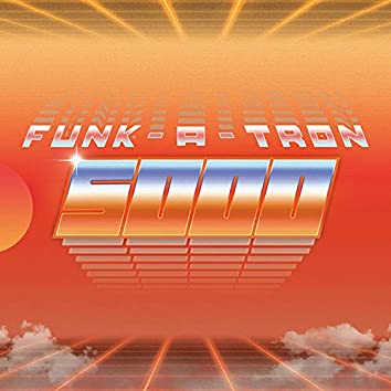 Funk-A-Tron 5000