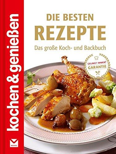 Die besten Rezepte: Das große Koch- und Backbuch (Kochen &...