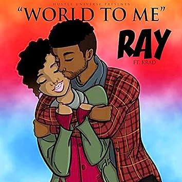 World to Me (feat. Krad)