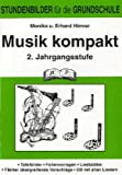 Musik kompakt 2. Schuljahr - Monika Hirmer