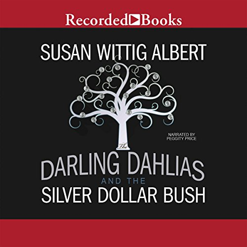 The Darling Dahlias and the Silver Dollar Bush audiobook cover art