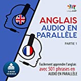 Anglais audio en parallèle - Facilement apprendre l'anglais avec 501 phrases en...