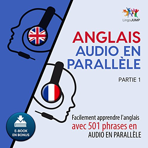 Anglais audio en parallèle - Facilement apprendre l'anglais avec 501 phrases en audio en parallèle - Partie 1                   Written by:                                                                                                                                 Lingo Jump                               Narrated by:                                                                                                                                 Lingo Jump                      Length: 8 hrs and 52 mins     2 ratings     Overall 5.0