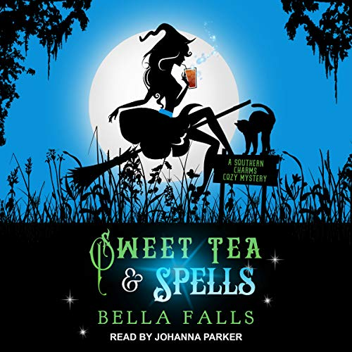 Sweet Tea & Spells audiobook cover art
