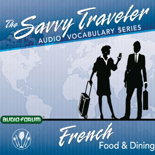 The Savvy Traveler: French Food & Dining audiobook cover art