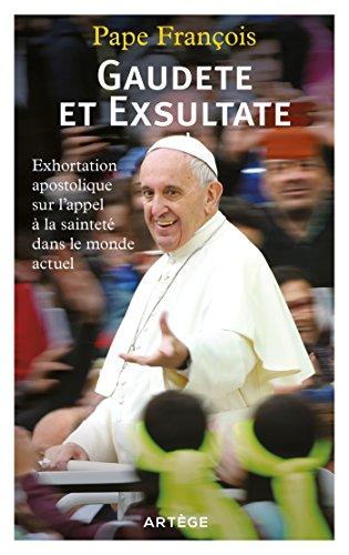 Gaudete et Exsultate : Exhortation apostolique sur l'appel à la sainteté dans le monde actuel (Documents d'Eglise) (French Edition)