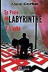 En proie au labyrinthe, tome 3 : L'aube par Corbel
