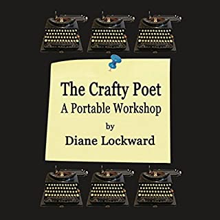 The Crafty Poet     A Portable Workshop              By:                                                                                                                                 Diane Lockward                               Narrated by:                                                                                                                                 Lillie Ricciardi                      Length: 5 hrs and 34 mins     4 ratings     Overall 4.8