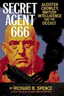 Secret Agent 666: Aleister Crowley, British Intelligence and the Occult