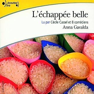 L'échappée belle                   De :                                                                                                                                 Anna Gavalda                               Lu par :                                                                                                                                 Cécile Cassel                      Durée : 2 h et 11 min     6 notations     Global 3,8