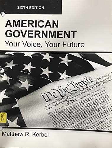 AMERICAN GOVERNMENT, Your Voice, Your Future, Sixth Edition Election Update (Paperback-B/W)