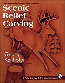 Scenic Relief Carving (Schiffer Book for Woodcarvers)