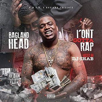 I'ont Gotta Rap