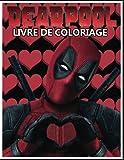 Deadpool LIVRE DE COLORIAGE: 70 illustrations de haute qualité à colorier, Deadpool Motivational Wearing Words Quote Livres de coloriage inspirants pour adultes. Coloriages pour soulager le stress