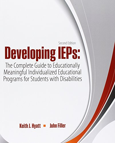 Developing IEPs: The Complete Guide to Educationally Meaningful Individualized Educational Programs for Students with Di