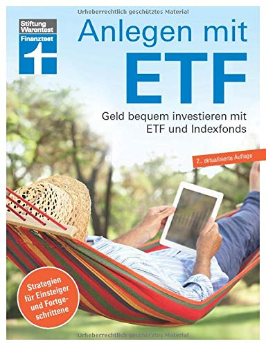 Anlagen mit ETF: Für Einsteiger und Fortgeschrittene - Vermögensaufbau und Altersvorsorge - Qualität, Kosten - Aktualisiert und überarbeitet | Von Stiftung Warentest