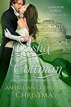 An Italian Count for Christmas: A Passionate Widow Romance (London Lords Series) by [Sasha Cottman]