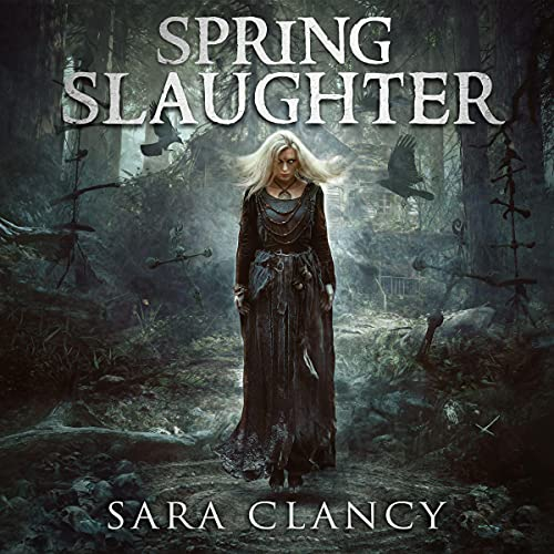 Spring Slaughter Audiobook By Sara Clancy, Scare Street cover art