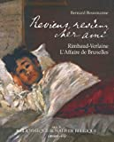 Reviens, reviens, cher ami - Rimbaud-Verlaine, L'Affaire de Bruxelles