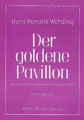 Der goldene Pavillon : Zwischenspiel aus dem gleichnamigen Ballett für Klavier