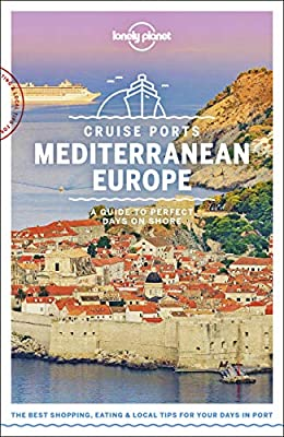 Lonely Planet Cruise Ports Mediterranean Europe from Lonely Planet