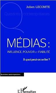 Médias: influence, pouvoir et fiabilité: A quoi peut-on se fier ?