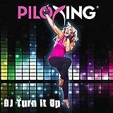 Piloxing Presents DJ Turn It Up