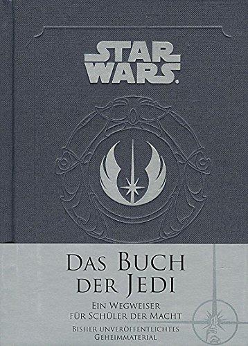 Star Wars: Das Buch der Jedi: Ein Wegweiser für Schüler der Macht