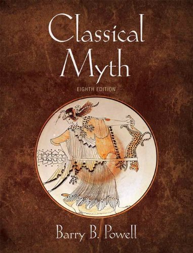 Compare Textbook Prices for Classical Myth 8 Edition ISBN 9780321967046 by Powell, Barry B.
