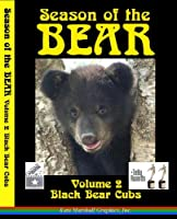 Season of the Bear, Volume 2: Black Bear Cubs
