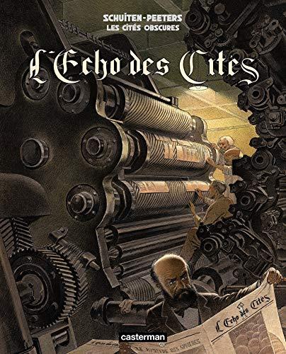 Les cités obscures : L'Echo des Cités : Histoire d'un journal