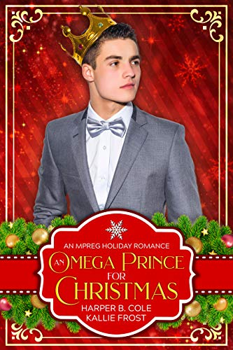 An Omega Prince for Christmas: an MPREG Holiday Romance