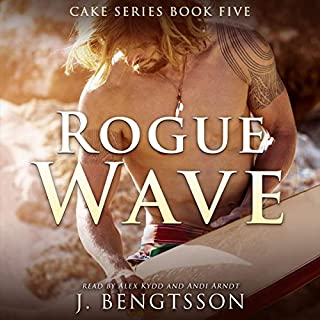 Rogue Wave     Cake Series, Book 5              By:                                                                                                                                 J. Bengtsson                               Narrated by:                                                                                                                                 Andi Arndt,                                                                                        Alex Kydd                      Length: 10 hrs and 34 mins     357 ratings     Overall 4.8