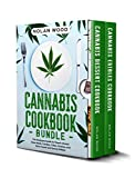 Cannabis Cookbook Bundle: The Marijuana Guide for Weed-Infused Main Meals, Candies, Cakes, Cookies,...