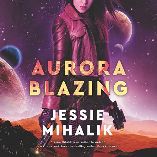 Aurora Blazing: A Novel Audiobook By Jessie Mihalik cover art