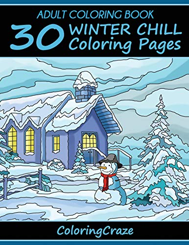Adult Coloring Book: 30 Winter Chill Coloring Pages (Colorful Seasons)