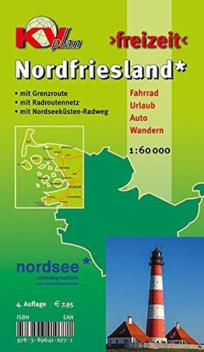 Nordfriesland Kreis mit Sylt, Amrum, Föhr und Halligen: Freizeitkarte in 1:60.000 mit neuem Radroutennetz, mit Wikinger-Friesen-Weg, mit Nordseeküsten-Radweg (KVplan Schleswig-Holstein-Region)