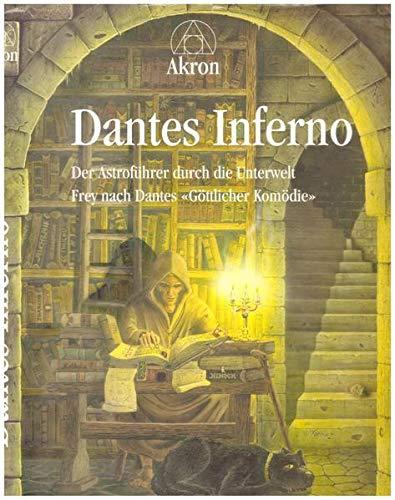 """Dantes Inferno: Der Astroführer durch die Unterwelt, Frey nach Dantes """"Göttlicher Komödie"""""""