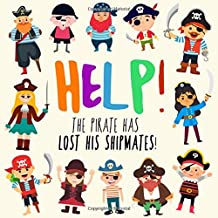 Help! The Pirate Has Lost His Shipmates!: A Fun Where's Wally Style Book for 2-5 Year Olds