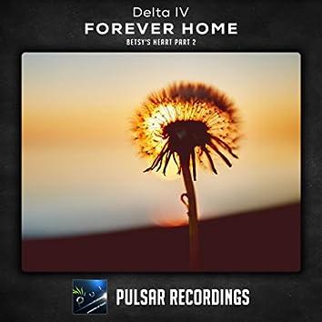 Forever Home (Betsy's Heart, Pt. 2)
