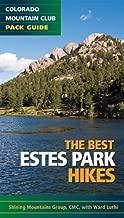 Best Estes Park Hikes: Twenty of the Best Hikes Near Estes Park, Colorado (Colorado Mountain Club Pack Guides)