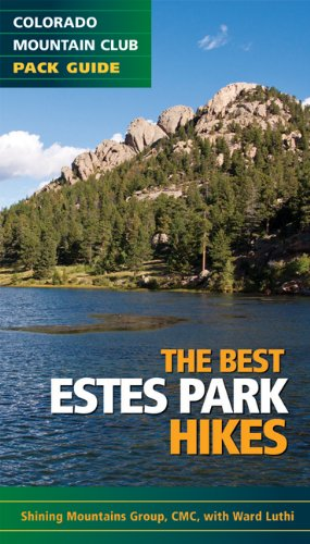 The Best Estes Park Hikes (Colorado Mountain Club Pack Guides)