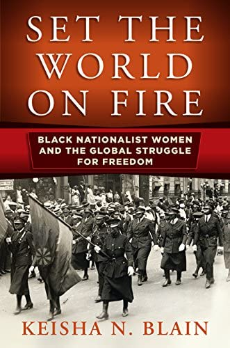 Set the World on Fire Black Nationalist Women and the Global Struggle for Freedom Politics and product image