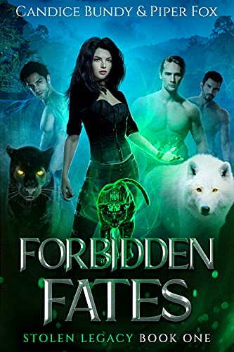 Forbidden Fates: A Why Choose Paranormal Romance Serial (Stolen Legacy Series Book 1) by [Candice Bundy, Piper Fox]