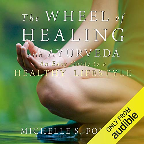 The Wheel of Healing with Ayurveda cover art